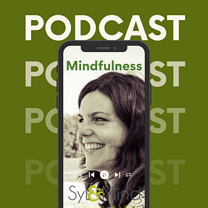 Syl & Mind Mindfulness in action Podcast